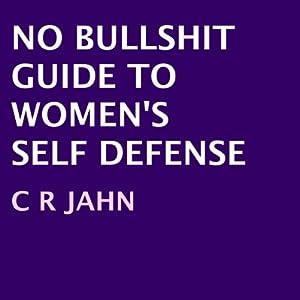 No Bullshit Guide to Women's Self Defense Audiobook