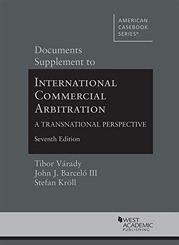 Documents Supplement to International Commercial Arbitration - A Transnational Perspective (American Casebook Series) por Tibor Varady,John Barcelo III,Stefan Kroell