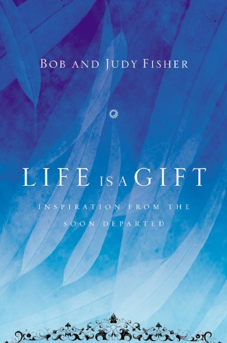 Read Online Life Is a Gift: Inspiration from the Soon Departed pdf epub
