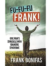 Fu-Fu-Fu-Frank!: One Man's Struggle with Tourette Syndrome
