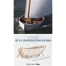 GUIDE DE LA CONSTRUCTION DES BATEAUX EN BOIS N.E.