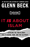 It IS About Islam: Exposing the Truth About ISIS, Al Qaeda, Iran, and the Caliphate (The Control Series Book 3)