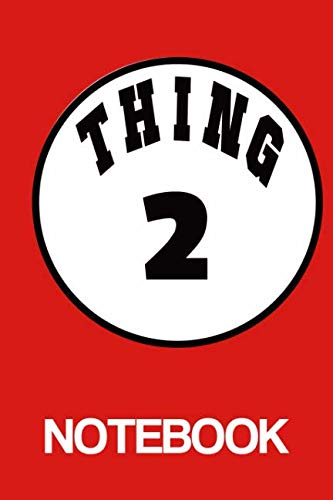 Thing2 Notebook: Get this Dr Seus Cat inspired notebook Great World Book Day and Absolutely A Perfect Gift For Students Fancy Dress Party -