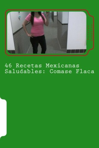 46 Recetas Mexicanas Saludables: Comase Flaca: Amazon.es: Casillas, Dolores: Libros