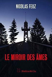 Le miroir des âmes, Feuz, Nicolas