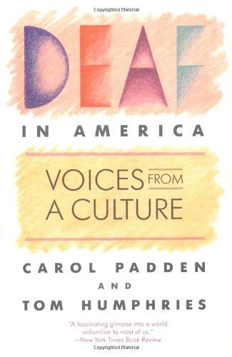 [Deaf in America: Voices from a Culture] [Carol A. Padden]