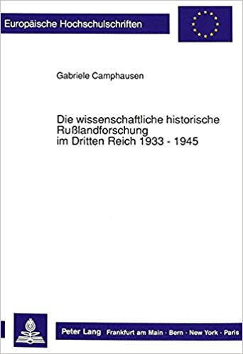 Book Die wissenschaftliche historische Rußlandforschung im Dritten Reich 1933 - 1945 (Europäische Hochschulschriften / European University Studies / ... Universitaires Européennes) (German Edition)