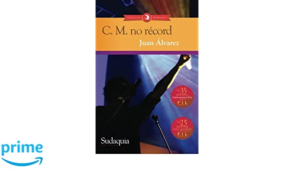 C. M. no record (Spanish Edition): Juan Alvarez: 9781938978807 ...
