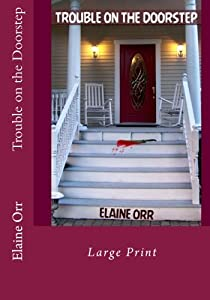 Trouble on the Doorstep: Large Print (Jolie Gentil Cozy Mystery Series)