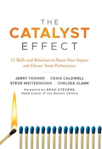 EBOOK The Catalyst Effect: 12 Skills and Behaviors to Boost Your Impact and Elevate Team Performance<br />R.A.R