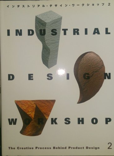 Industrial Design Workshop 2: The Creative Process Behind Product Design (English and Japanese Edition)