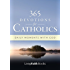 365 Devotions for Catholics: Daily Moments with God