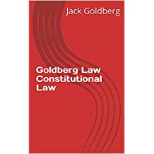 Goldberg Law Constitutional Law