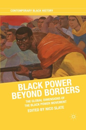 Black Power beyond Borders: The Global Dimensions of the Black Power Movement (Contemporary Black History) - Slate Pans