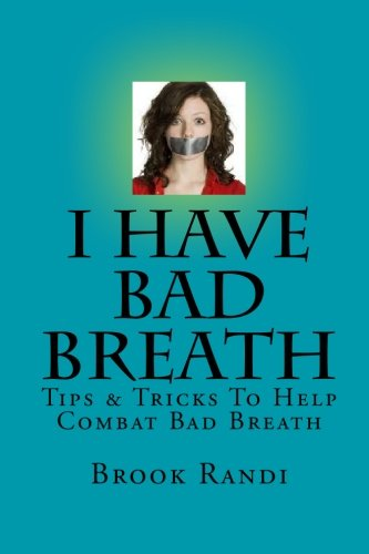I Have Bad Breath: Tips & Tricks To Help Combat Bad Breath