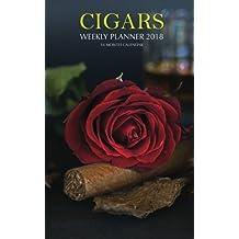 Cigars Weekly Planner 2018: 16 Month Calendar