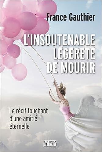 L'insoutenable légèreté de mourir (2018) - France Gauthier sur Bookys