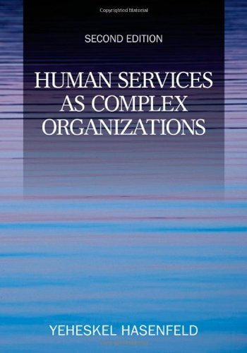 Download Human Services as Complex Organizations 2nd (second) by Hasenfeld, Yeheskel (2009) Paperback ebook