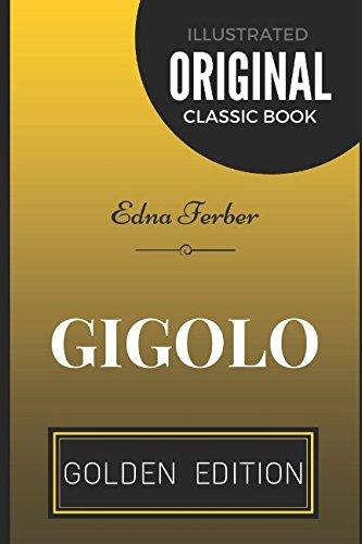Gigolo: By Edna Ferber - Illustrated ebook