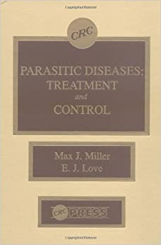 Parasitic Diseases: Treatment & Control: Treatment And Control por Miller J. epub
