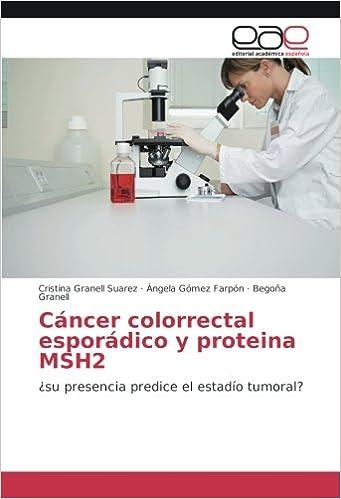 Granell Suarez, C: Cáncer colorrectal esporádico y proteina ...