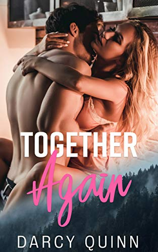 Book: Together Again - A second chance romantic suspense. by Darcy Quinn