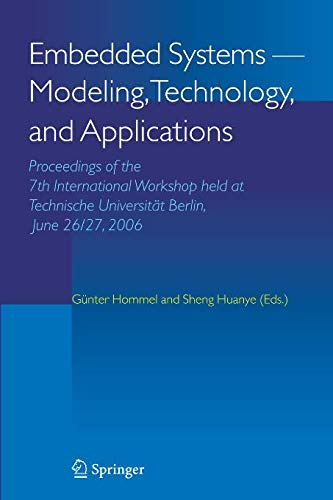 (Embedded Systems -- Modeling, Technology, and Applications: Proceedings of the 7th International Workshop held at Technische Universität Berlin, June 26/27, 2006)
