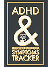 ADHD & REJECTION DYSPHORIA SYMPTOMS TRACKER: A 52 Week Diary Logbook To Chart Progress with Attention-Deficit/Hyperactivity Disorder - A Self-Help Self-Care Workbook Gift for Nurses Parents and Teens
