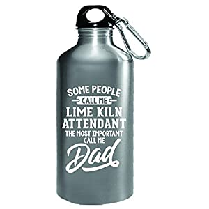 Lime Kiln Attendant Calls Me Dad Fathers Day Gift - Water Bottle
