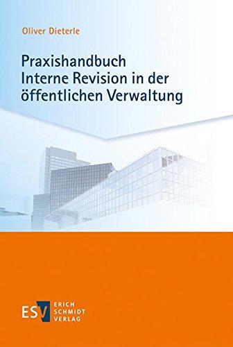 Praxishandbuch Interne Revision in der öffentlichen Verwaltung Taschenbuch – 16. April 2018 Oliver Dieterle 3503176829 Betriebswirtschaft Revision - Interne Revision
