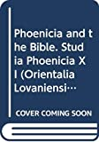 Phoenicia and the Bible. Studia Phoenicia XI. (Orientalia Lovaniensia Analecta)