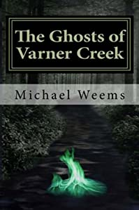 The Ghosts Of Varner Creek by Michael L. Weems ebook deal