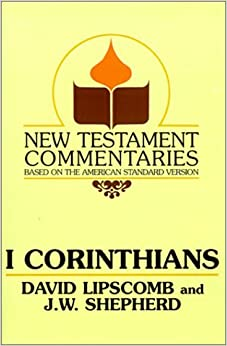 I Corinthians: A Commentary on the New Testament Epistles (New Testament Commentaries (Gospel Advocate)) by David Lipscomb (1989-12-01)