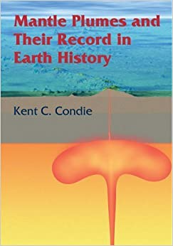 Mantle Plumes and their Record in Earth History by Condie, Kent C. (2001)