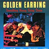 Something Heavy Going Down: Live From The Twilight Zone by Golden Earring (2001-08-21)