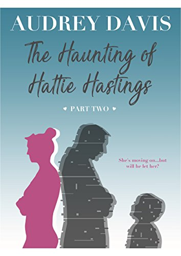 The Haunting of Hattie Hastings Part Two