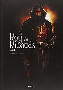vignette de 'Le Roy des Ribauds n° 1<br /> Le roy des Ribauds (Vincent Brugeas)'