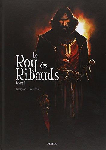 Le Roy des Ribauds n° 1 Le Roy des Ribauds- Livre 1