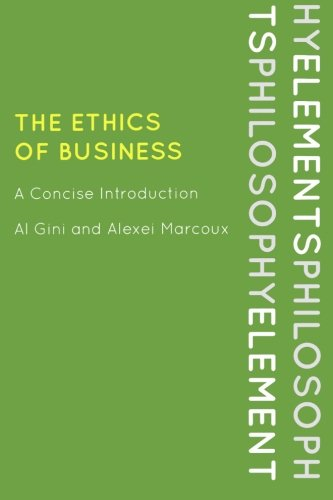 The Ethics of Business: A Concise Introduction (Elements of Philosophy)
