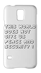 This World Does Not Give Us Peace And Security ! Samsung Galaxy S5 Plastic Case