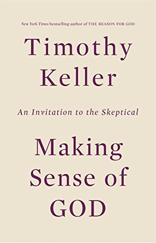 Making Sense Of God: An Invitation To The Skeptical 2
