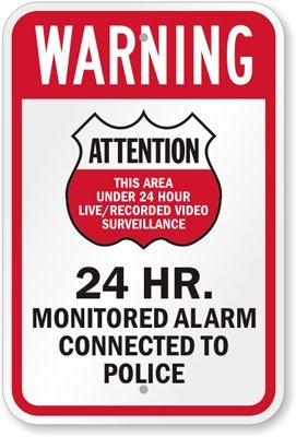 """SmartSign""""Attention - 24 Hr. Monitored Alarm Connected to Police"""" Sign 