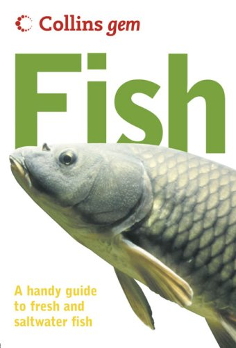 Collins Gem Fish: A Handy Guide to Fresh and Saltwater Fish PDF