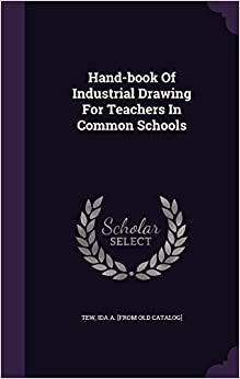 Book Hand-book Of Industrial Drawing For Teachers In Common Schools