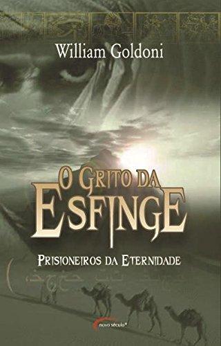 O Grito da Esfinge. Prisioneiros da Eternidade - Volume 1
