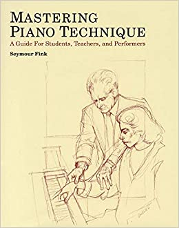 Seymour Fink Mastering Piano Technique Pdf