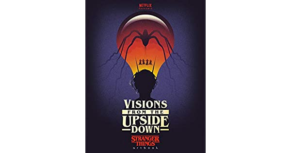 Amazon.com: Visions from the Upside Down: Stranger Things ...