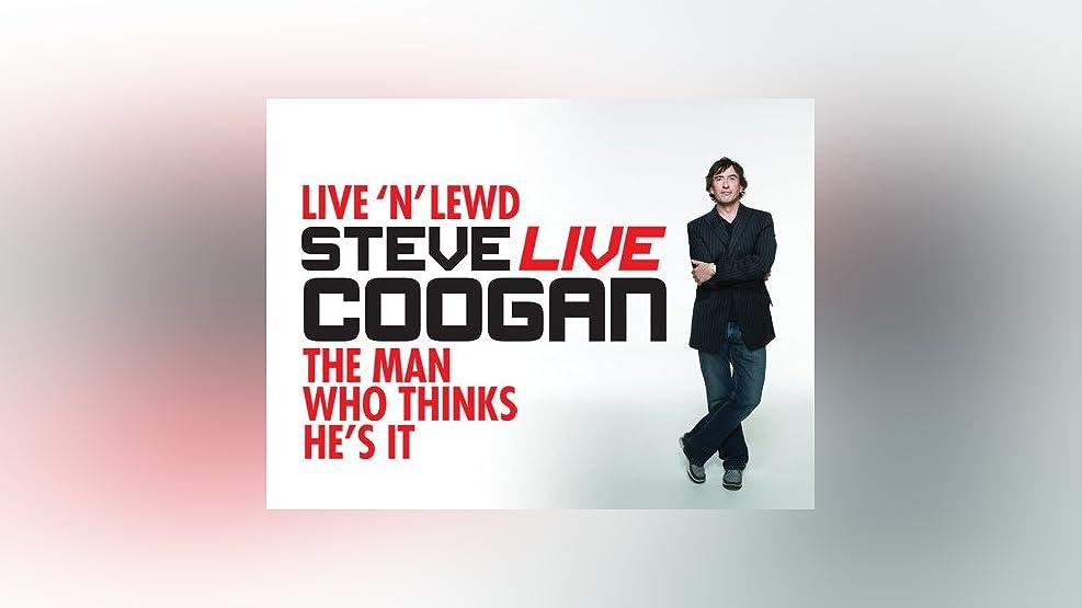 Steve Coogan: Live 'n' Lewd and The Man Who Thinks He's It Season 1