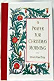Prayer for Christmas Morning, Henry Van Dyke and Outlet Book Company Staff, 0517118335