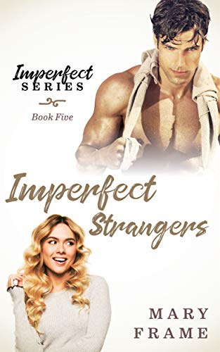 Balance Frames - Imperfect Strangers (Imperfect Series Book 5)